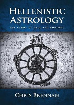 Hellenistic Astrology : The Study of Fate and Fortune