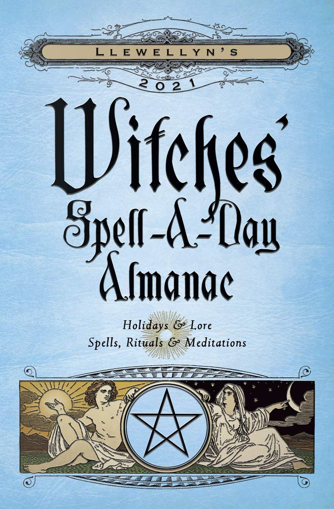 Llewellyn's 2021 Witches' Spell-A-Day Almanac: Holidays & Lore, Spells, Rituals & Meditations