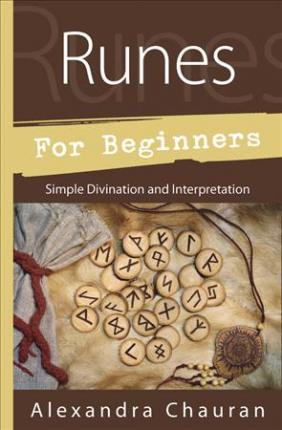 Runes for Beginners : Simple Divination and Interpretation