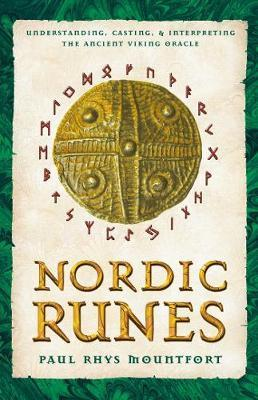 Nordic Runes : Understanding Casting and Interpreting the Ancient Viking Oracle