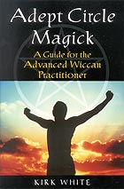 Adept Circle Magick by White, Kirk