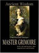 Ancient Wisdom, master Grimoire by Sawyer, Pat