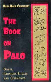 Book of Palo, Deities, Rituals by Canizares, Baba