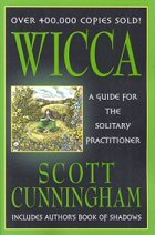 Wicca: A Guide for The Solitary Practitioner by Cunningham, Scott