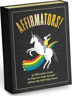 Affirmators : 50 Affirmative Cards to Help You Help Yourself