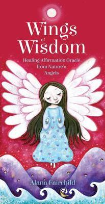 Wings of Wisdom : Healing Affirmation Oracle from Nature's Angels