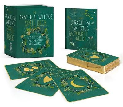 The Practical Witch's Spell Deck : 100 Spells for Love, Happiness, and Success