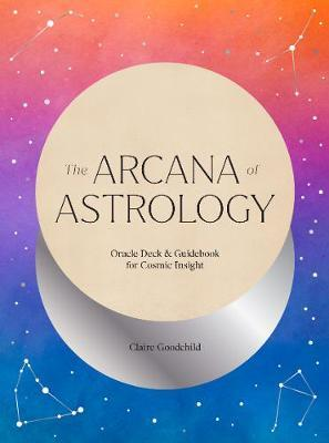The Arcana of Astrology Oracle (Pre-Order Sept 2020)