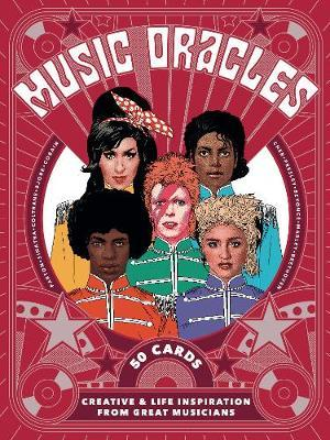 Music Oracles : Creative and Life Inspiration from 50 Musical Icons