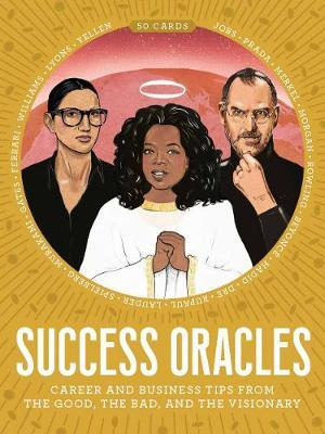 Success Oracles : Career and Business Tips from the Good, the Bad, and the Visionary