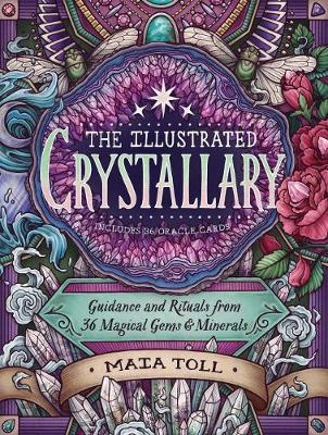 Illustrated Crystallary: Guidance & Rituals from 36 Magical Gems & Minerals