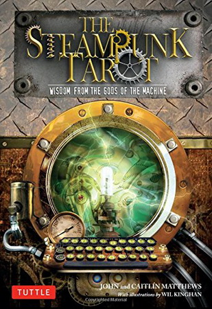 Steampunk Tarot: Wisdom from the Gods of the Machine